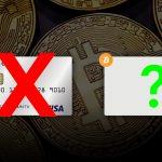O teu Cartão Bitcoin Visa foi Cancelado? Nós vamos revelar a alternativa.